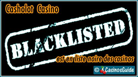 Casholot Casino liste noire blacklist.
