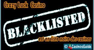 Crazy Luck Casino liste noire blacklist.